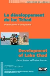 Jacques Lemoalle et Géraud Magrin - Le développement du lac Tchad - Situation actuelle et futurs possibles.