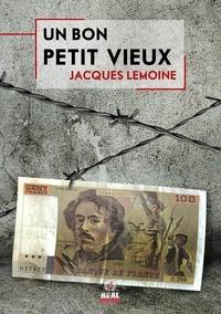 Jacques Lemoine - Un bon petit vieux.