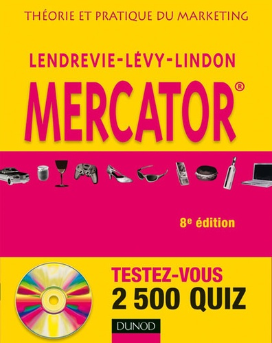 Jacques Lendrevie et Julien Lévy - Mercator - Théorie et pratique du marketing. 1 Cédérom