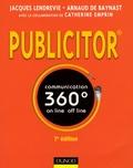 Jacques Lendrevie et Arnaud de Baynast - Publicitor - Communication 360° off et on line.