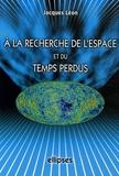 Jacques Léon - A la recherche de l'espace et du temps perdu.