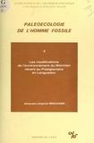 Jacques Léopold Brochier et Henri Laborit - Paléoécologie de l'homme fossile (2) - Les modifications de l'environnement du Würmien récent au Postglaciaire, en Languedoc.