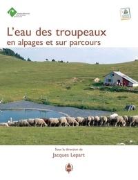 Jacques Lepart - L'eau des troupeaux en alpages et sur parcours.
