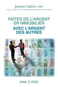Téléchargements gratuits sur Kindle pour iPad Faites de l'argent en immobilier avec l'argent des autres par Jacques Lépine 9782892257564 (French Edition)