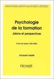 Jacques Leplat - Psychologie de la formation. - Jalons et perspectives, choix de textes (1955-2002).