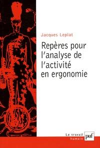 Jacques Leplat - Repères pour l'analyse de l'activité en ergonomie.