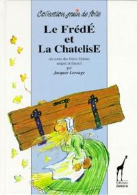 Jacques Lerouge et Wilhelm Grimm - Le Frédé et la Chatelise.