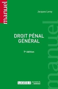 Jacques Leroy - Droit pénal général.