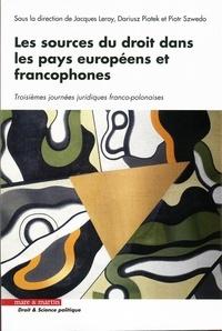 Jacques Leroy et Dariusz Piatek - Les sources du droit dans les pays européens et francophones - Troisièmes journées juridiques franco-polonaises.