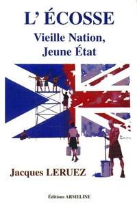 Jacques Leruez - L'Ecosse. - Vieille nation, jeune Etat.