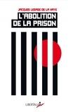 Jacques Lesage de La Haye - L'abolition de la prison.