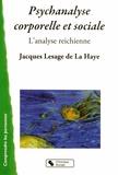 Jacques Lesage de La Haye - Psychanalyse corporelle et sociale - L'analyse reichienne.