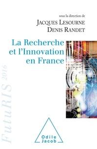Jacques Lesourne et Denis Randet - La recherche et l'innovation en France 2015-2016.