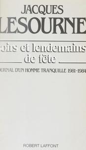 Jacques Lesourne - Soirs et lendemains de fête - Journal d'un homme tranquille, 1981-1984.