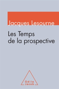 Jacques Lesourne - Temps de la prospective (Les).