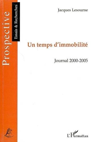 Jacques Lesourne - Un temps d'immobilité - Journal 2000-2005.