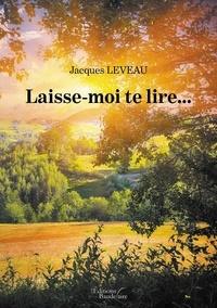 Jacques Leveau - Laisse moi te lire....
