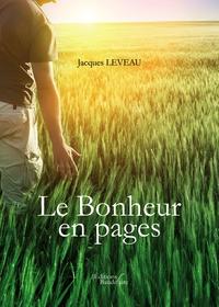 Jacques Leveau - Le bonheur en pages.