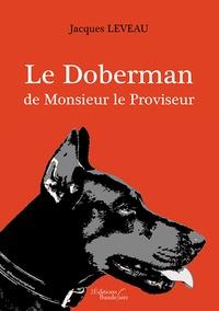Jacques Leveau - Le doberman de monsieur le proviseur - Meurtres au lycée.