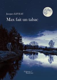 Jacques Leveau - Max fait un tabac.