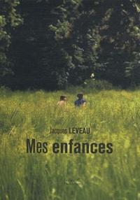 Jacques Leveau - Mes enfances.