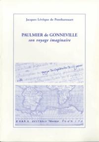 Jacques Lévêque de Pontharouart - Paulmier de Gonneville - Son voyage imaginaire.