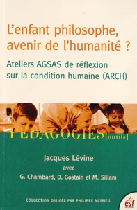 Jacques Lévine - L'enfant philosophe, avenir de l'humanité ?.