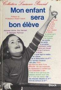 Jacques Lévine et Georges Pernoud - Mon enfant sera bon élève.
