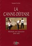 Jacques Levinet - Canne-défense CDJL - Méthode anti-agression pour tous.