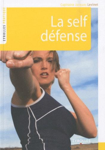 Jacques Lévinet - La self défense.