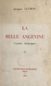 Jacques Levron - La belle Angevine - Variétés historiques.