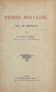 Jacques Levron - Pierre Mauclerc, duc de Bretagne.