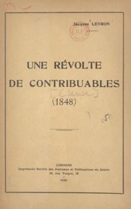 Jacques Levron - Une révolte de contribuables : 1848.