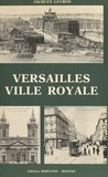 Jacques Levron - Versailles, ville royale.