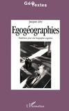 Jacques Lévy - Egogéographies - Matériaux pour une biographie cognitive.