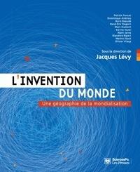 Jacques Lévy - L'invention du monde - Une géographie de la mondialisation.