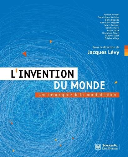 L'invention du monde. Une géographie de la mondialisation