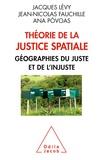 Jacques Lévy et Jean-Nicolas Fauchille - Théorie de la justice spatiale - Géographies du juste et de l'injuste.