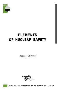 Jacques Libmann - Elements of Nuclear Safety.