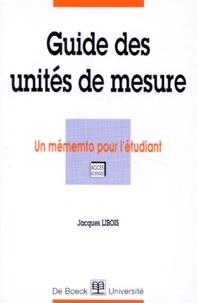 Jacques Libois - Guide des unités de mesure.