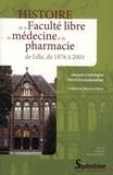 Jacques Liefooghe et Henri Ducoulombier - Histoire de la Faculté libre de médecine et de pharmacie de Lille de 1876 à 2003. 1 Cédérom