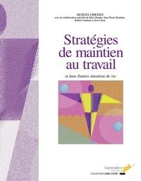 Jacques Limoges - Stratégies de maintien au travail - et dans d'autres situations de vie.