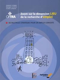 Jacques Limoges et Cinthia Lampron - Zoom sur la dimension lieu de la recherche d'emploi - De multiples stratégies pour un emploi convoité.