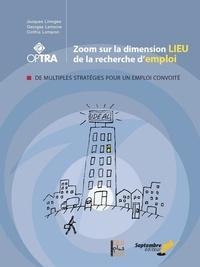 Jacques Limoges et Georges Lemoine - Zoom sur la dimension lieu de la recherche d'emploi - DE MULTIPLES STRATÉGIES POUR UN EMPLOI CONVOITÉ.