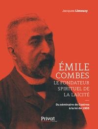 Emile Combes, le fondateur spirituel de la laïcité - Du séminaire de Castres à la loi de 1905.pdf