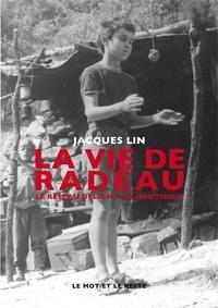 Jacques Lin - La vie de radeau - Le réseau Deligny au quotidien.