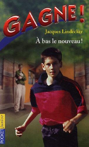 Jacques Lindecker - Gagne ! Numéro 6 : A bas le nouveau !.