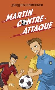 Jacques Lindecker - Gagne ! Tome 4 : Martin contre-attaque.