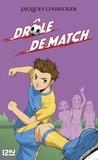 Jacques Lindecker - Gagne ! Tome 5 : Drôle de match.