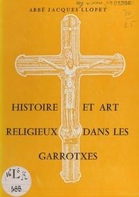 Jacques Llopet et E. Cortade - Histoire et art religieux dans les Garrotxes.